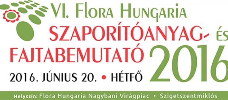 VI. Flora Hungaria Szaporítóanyag és Fajtabemutató
